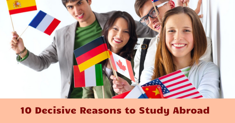 10 Decisive Reasons to Study Abroad