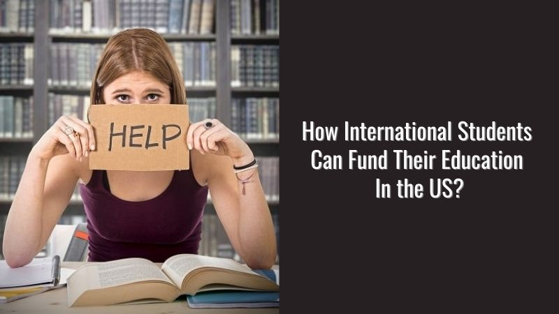 How International Students Can Fund Their Education In the US